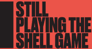 Still playing the Shell Game